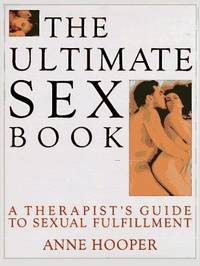 The Ultimate Sex Book: A Therapist's Guide to the Programs and Techniques That Will Enhance...