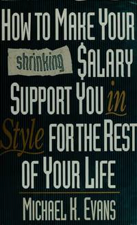 How to Make Your Shrinking Salary Support You in Style for the Rest of Your Life