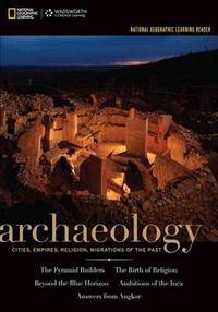 National Geographic Learning Reader: Archaeology (with Printed Access Card) (Explore Our New...