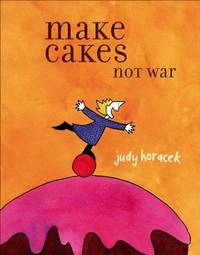 Makes Cakes Not War
