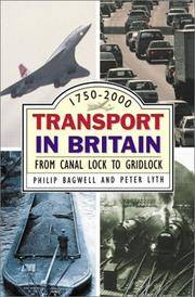Transport in Britain: From Canal Lock To Gridlock by  Peter J  Philip; Lyth - Paperback - First Edition - 2002 - from Trumpington Fine Books Limited and Biblio.com