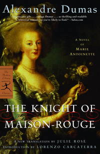 The Knight of Maison-Rouge: A Novel of Marie Antoinette (Modern Library Classics) by Alexandre Dumas - Paperback - from Better World Books  and Biblio.com