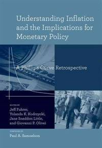 Understanding Inflation and the Implications for Monetary                 Policy: A Phillips...