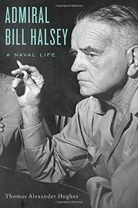 Admiral Bill Halsey : A Naval Life - w/ Dust Jacket!