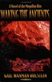 Waking the Ancients: A Novel of the Mogollon Rim