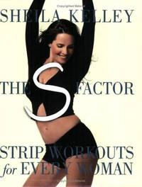 The S Factor: Strip Workouts for Every Woman by Sheila Kelley - Paperback - December 2003 - from Dunaway Books and Biblio.com