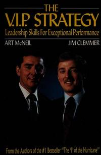 The V.I.P. Strategy: Leadership Skills for Exceptional Performance