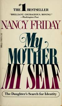 My Mother/My Self : The Daughter's Search for Identity