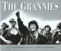 The Grannies A Tribute to Old Ladies Who Refuse to Become Fossils or Dinosaurs or Leftovers