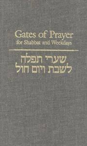 Gates Of Prayer For Shabbat and Weekdays