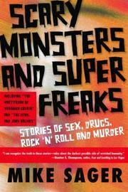 Scary Monsters and Super Freaks - Stories of Sex, Drugs, Rock 'N' Roll and Murder