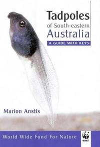 Tadpoles of South-Eastern Australia a Guide with Keys