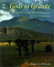 GODS IN GRANITE. The Art Of The White Mountains Of New Hampshire.