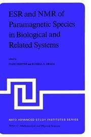 ESR and NMR of Paramagnetic Species in Biological and Related Systems (NATO Advanced Study...