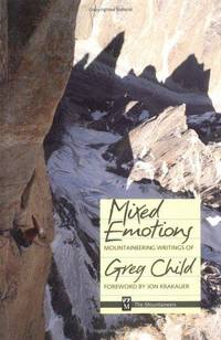 Mixed Emotions: Mountaineering Writings of Greg Child.
