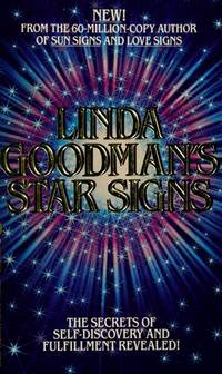 Linda Goodman\'s Star Signs : Uncover the Secrets to Self-Discovery and Fulfillment