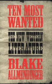 Ten Most Wanted: The New Western Literature