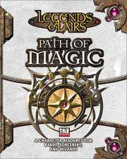 Legends & Lairs Path of Magic A Character Resource for Bards Sorcerers and Wizards