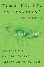 TIME TRAVEL IN EINSTEIN'S UNIVERSE: THE PHYSICAL POSSIBILITIES OF TRAVEL THROUGH TIME by  J. Richard Gott - First Edition  - 2001 - from Walther's Books (SKU: 001336)