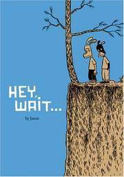 Hey, Wait... by Jason - Paperback - 1st - 2001-10-17 - from M and N Media and Biblio.com