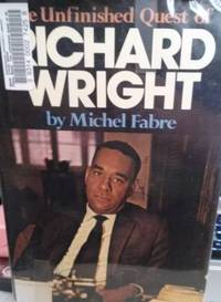 The Unfinished Quest of Richard Wright by  Isabel trs  Michel; Barzun - first printing thus,1973 - from Gail Kennon Book-Comber and Biblio.com