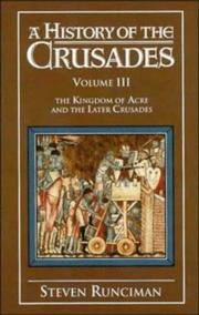 A History of The Crusades: Volume 3. The Kingdom of Acre and the Later Crusades