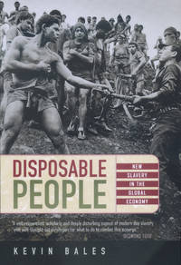 Disposable People: New Slavery in the Global Economy by  Kevin Bales - Paperback - from Last Word Books and Biblio.com