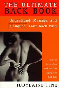 The Ultimate Back Book: Understand, Manage, and Conquer Your Back Pain by Judylaine Fine  - Paperback  - 1997-09  - from Ergodebooks (SKU: SONG0773758631)
