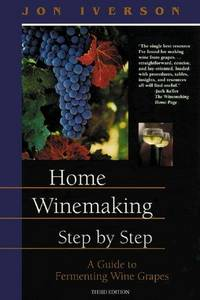 Home Winemaking Step-By-Step
