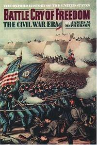 Battle Cry of Freedom; The Era of the Civil War