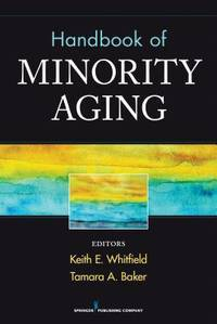HANDBOOK OF MINORITY AGING by WHITFIELD - Paperback - First Edition - from Campus Bookstore and Biblio.com