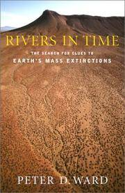 Rivers in Time: The Search For Clues to Earth's Mass Extinctions.