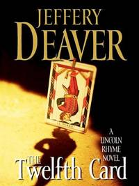 image of The Twelfth Card (A Lincoln Rhyme Novel)