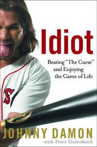 "Idiot: Beating ""The Curse"" & Enjoying the Game of Life"