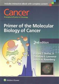 CANCER PRINCIPLES AND PRACTICE OF ONCOLOGY PRIMER OF THE MOLECULAR BIOLOGY OF CANCER 2ED (PB 2015)