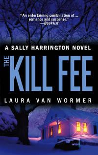 The Kill Fee (Sally Harrington Novels) by  Laura Van Wormer - Paperback - 2005-03-29 - from THI BOOKS (SKU: SKU1000575)
