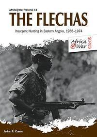 THE FLECHAS: INSURGENT HUNTING IN EASTERN ANGOLA, 1965-1974