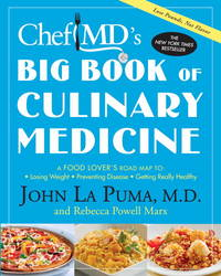 ChefMD's Big Book of Culinary Medicine: A Food Lover's Road Map to: Losing Weight,...