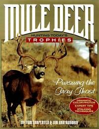 Mule Deer : Hunting Today's Trophies