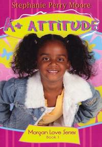 A+ Attitude (Morgan Love Series)