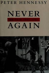 NEVER AGAIN: Britain, 1945-1951
