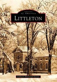 Littleton   (MA)  (Images  of  America) by Littleton Historical Society