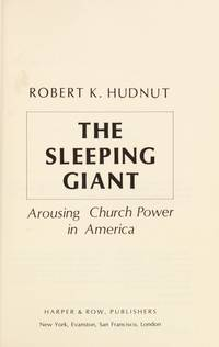 The sleeping giant;: Arousing church power in America