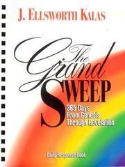 The Grand Sweep Daily Response Book: 365 Days From Genesis Through Revelation [Paperback] Kalas,...