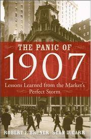 The Panic of 1907: Lessons Learned from the Market's Perfect Storm Bruner, Robert F. and...