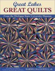 GREAT LAKES GREAT QUILTS. From The Michigan State University Museum.