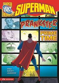 Prankster of Prime Time (Superman) by Martin Pasko, Lee Loughridge