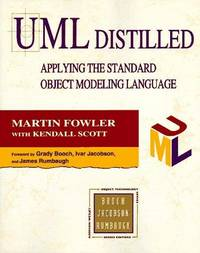 UML DISTILLED: APPLYING THE STANDARD OBJECT MODELLING LANGUAGE (OBJECT TECHNOLOGY SERIES)...