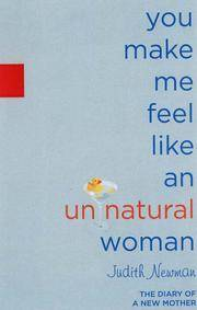 You Make Me Feel Like an Unnatural Woman: The Diary of a New Mother