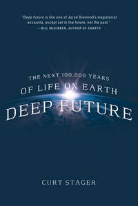 Deep Future: The Next 100,000 Years of Life on Earth.
